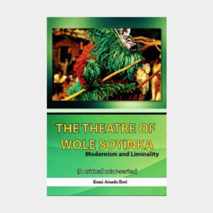 The theatre of Wole Soyinka Modernism and Liminality