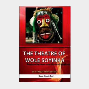 The theatre of Wole Soyinka Postmodernism