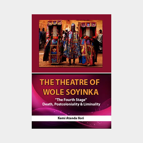 The theatre of Wole Soyinka the Fourth stage